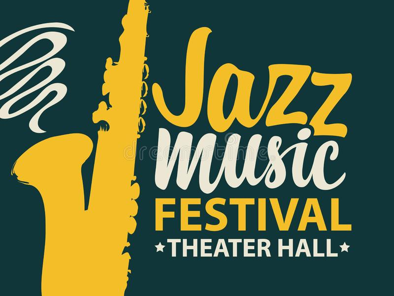 Poster for jazz music festival with saxophone. Vector poster of banner for a jazz music festival with a silhouette of saxophone and calligraphic inscription in royalty free illustration