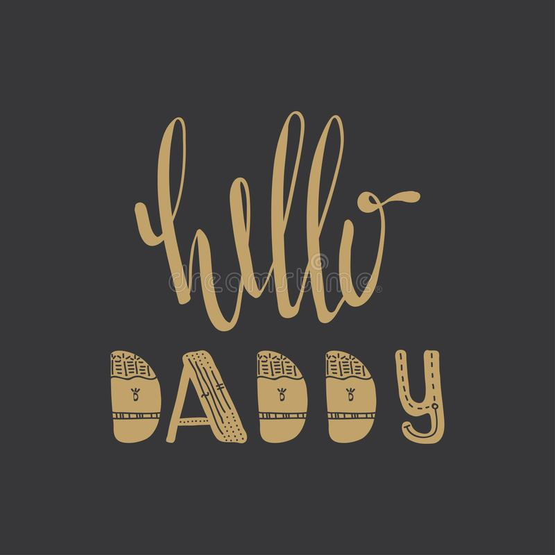 Poster with lettering Hi Daddy . Hand drawn calligraphy style, black and yellow. Poster, print, greeting card, wall art or wallpaper template royalty free illustration