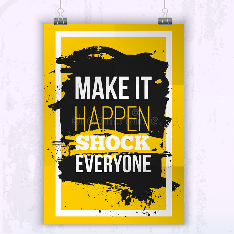Poster Make it happen - shock everyone. Motivation Business Quote for your design on black stain. vector illustration