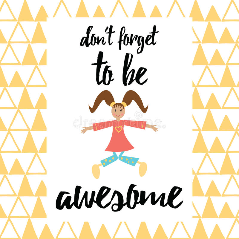 Poster with motivational quote - don't forget to be awesome and jumping smiling girl. Cute hugging girl. Modern calligraphy slogan on the geometric background royalty free illustration