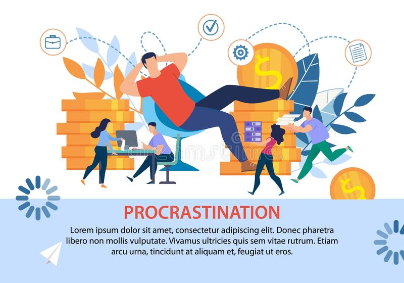 Poster with Procrastinating Lazy Office Worker. Lazy Office Worker Procrastinating Postponing Work while Coworkers Doing Hard Business Tasks, Earning Money. Boss vector illustration