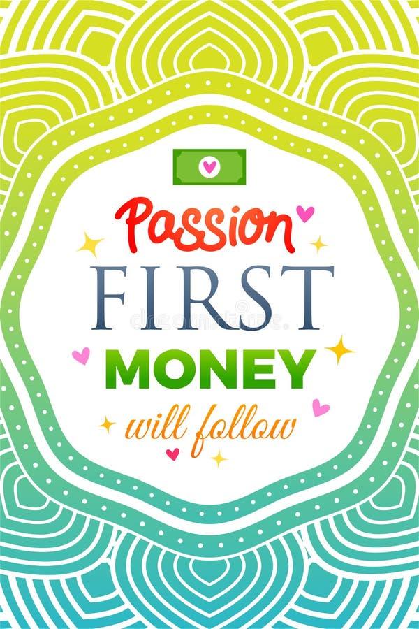 Poster Quote 'Passion First - Pengar kommer att följa royaltyfri illustrationer