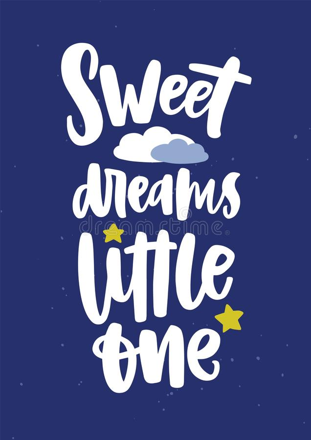 Poster template for children`s room with Sweet Dreams Little One wish or lettering written with elegant cursive. Calligraphic font and decorated with cloud and stock illustration