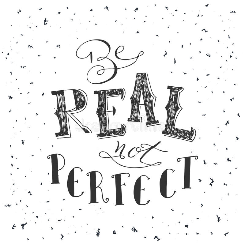Poster with typographical quote. Vector illustration for postcard. Background with creative slogan. Be real not perfect stock illustration