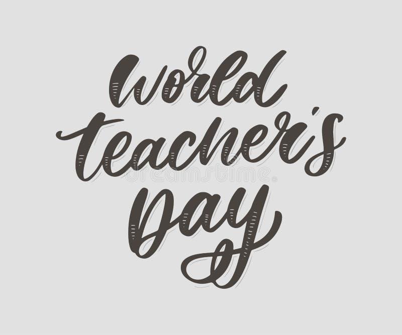 Poster for world Teacher's Day lettering calligraphy brush vector illustration. Poster for world Teacher's Day lettering calligraphy brush vector stock illustration