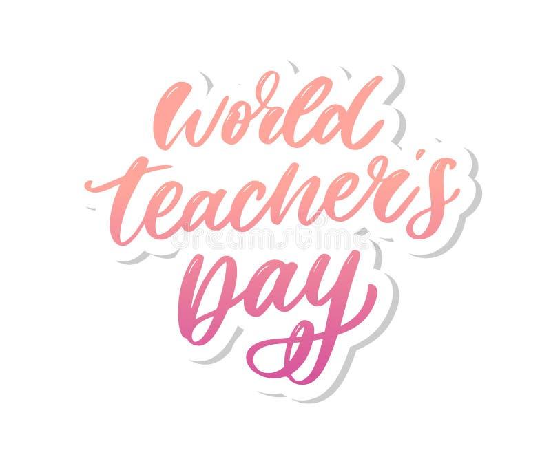Poster for world Teacher's Day lettering calligraphy brush vector illustration. Poster for world Teacher's Day lettering calligraphy brush vector vector illustration