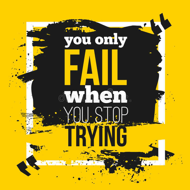 Poster You only fail when you stop trying. Motivation Business Quote for your design on black stain. stock illustration