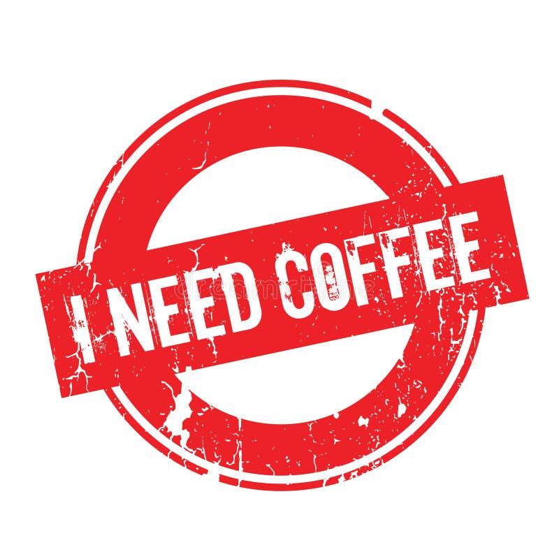 Potrzebuję Kawową pieczątkę ilustracja wektor