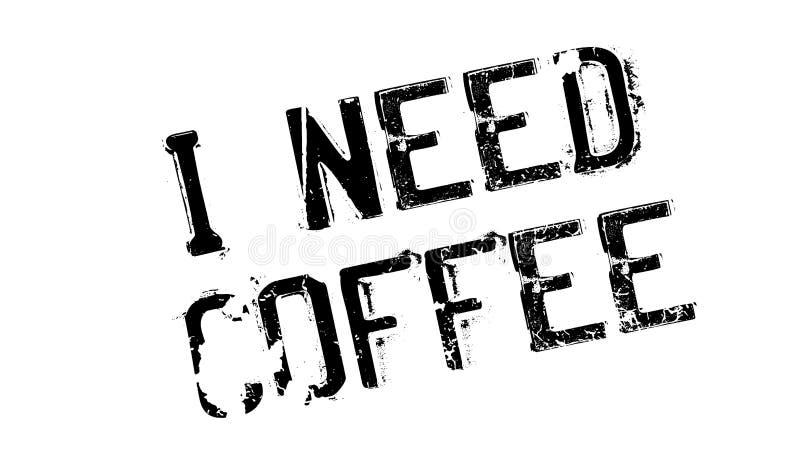 Potrzebuję Kawową pieczątkę royalty ilustracja