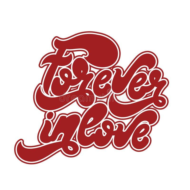Pour toujours dans l'amour Dirigez le lettrage manuscrit fait dans le style de 90 ` s illustration de vecteur