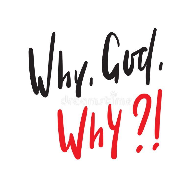 Pourquoi Dieu pourquoi - simple inspirez et citation de motivation illustration libre de droits