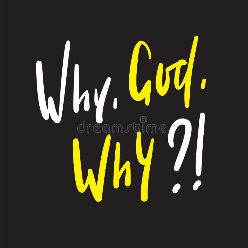 Pourquoi Dieu pourquoi - simple inspirez et citation de motivation Beau lettrage tiré par la main illustration stock