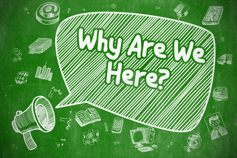 Pourquoi sommes nous ici - illustration de bande dessinée sur le tableau vert illustration libre de droits