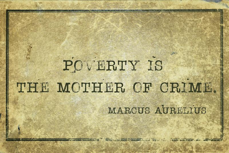Poverty MA. Poverty is the mother of crime - ancient Roman philosopher Marcus Aurelius quote printed on grunge vintage cardboard vector illustration
