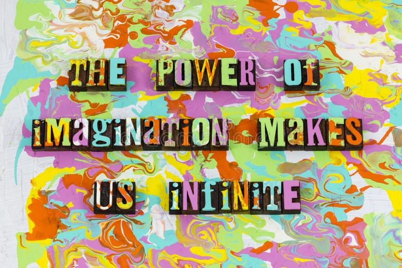 Power imagination infinite knowledge abstract. Letterpress typography message learning dream dreams dreaming exploration education learn wisdom ignorance royalty free stock images