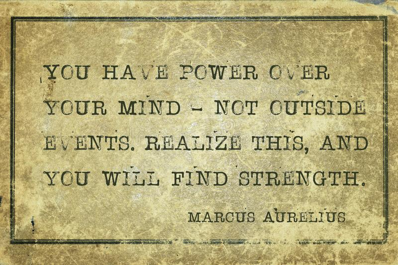 Power over mind MAurelius. You have power over your mind - ancient Roman Emperor and philosopher Marcus Aurelius quote printed on grunge vintage cardboard royalty free illustration