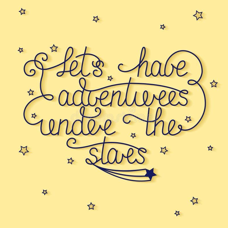 Pozwala my mieć przygody pod gwiazdami z małymi gwiazdami na yello ilustracja wektor