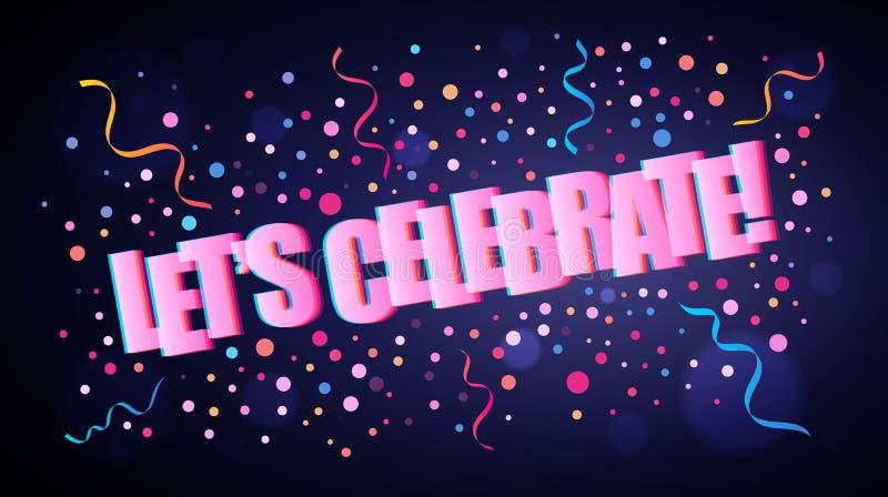 Pozwala ` s świętować pokrywający się świątecznego literowanie z kolorowymi round confetti ilustracji