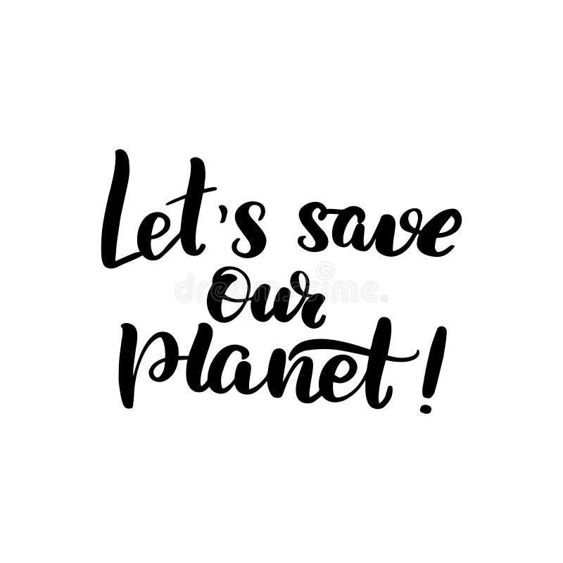 Pozwala ` s save nasz planeta royalty ilustracja