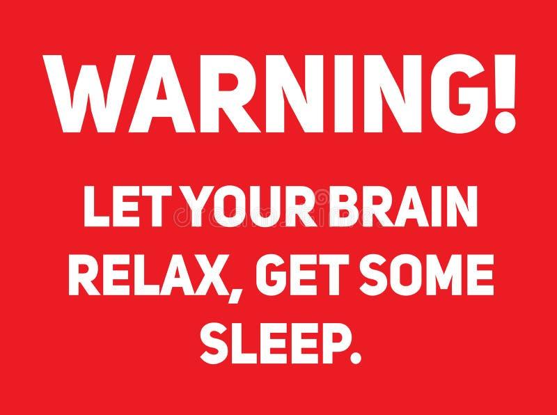 Pozwala twój mózg relaksować, dostaje niektóre sen znaka ostrzegawczego, ilustracja wektor