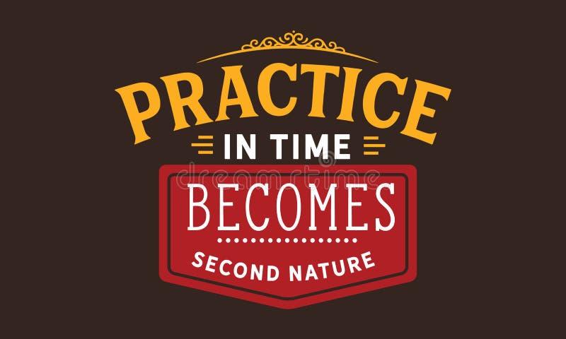 A prática transforma-se a tempo segunda natureza ilustração do vetor