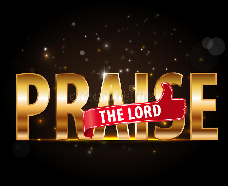 Praise the lord concept of worship, golden typography with thumbs up sign. Created praise the lord concept of worship, golden typography with thumbs up sign royalty free illustration