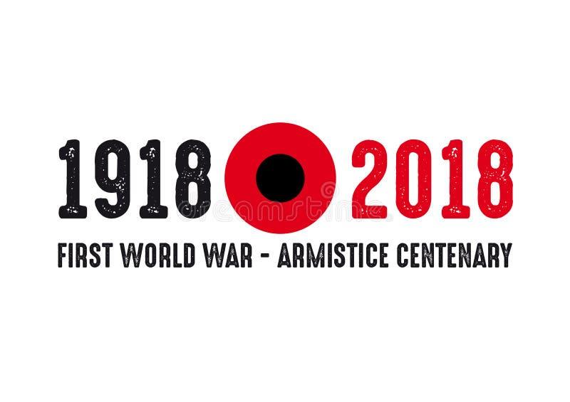 1918-2018 PREMIER CENTENAIRE DE GUERRE MONDIALE - JOUR D'ARMISTICE illustration de vecteur