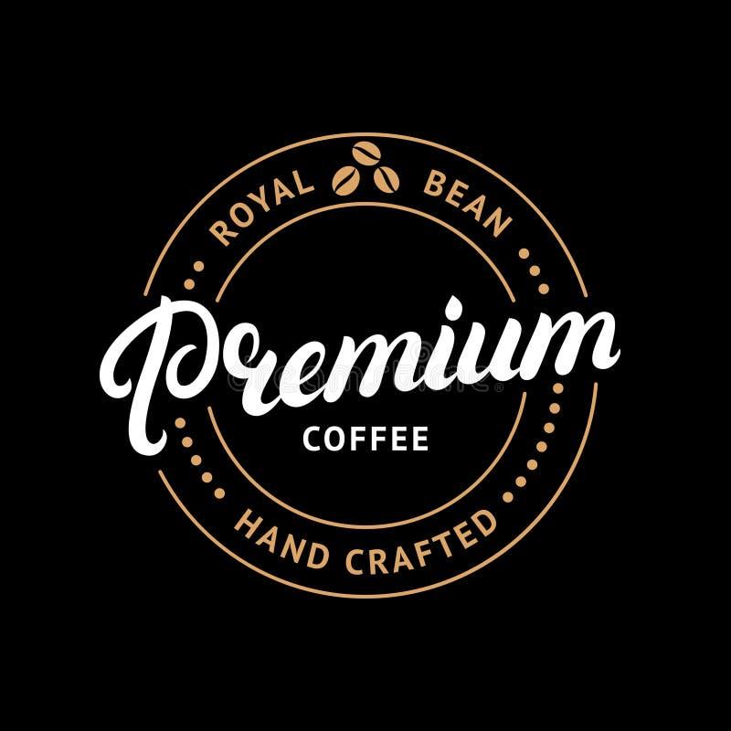 Premium coffee hand written lettering logo, label, badge, emblem. royalty free illustration