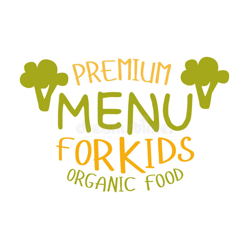 Premium Kids Organic Food, Cafe Special Menu For Children Colorful Promo Sign Template With Text stock illustration
