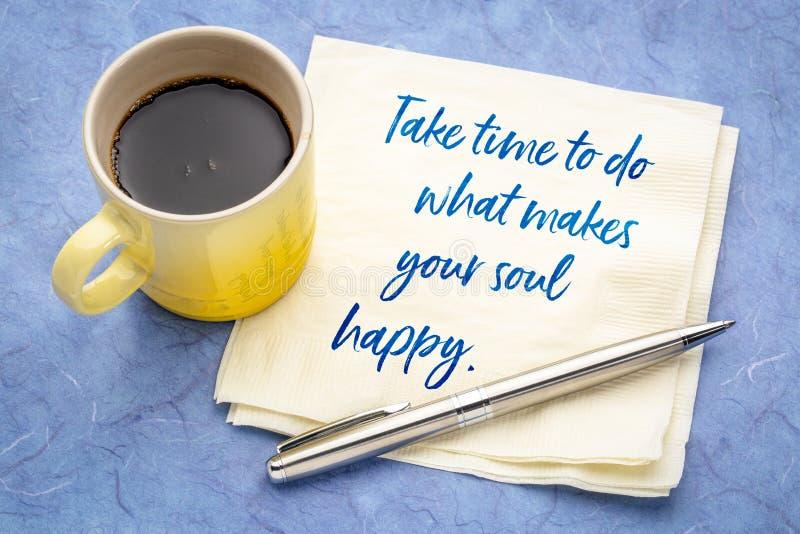 Prenez du temps de faire ce qui vous rend heureux photographie stock