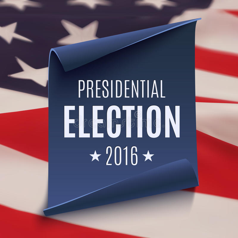 Presidential Election 2016 background. On blue curved paper banner on top of american flag. Poster, brochure or flyer template. Vector illustration stock illustration