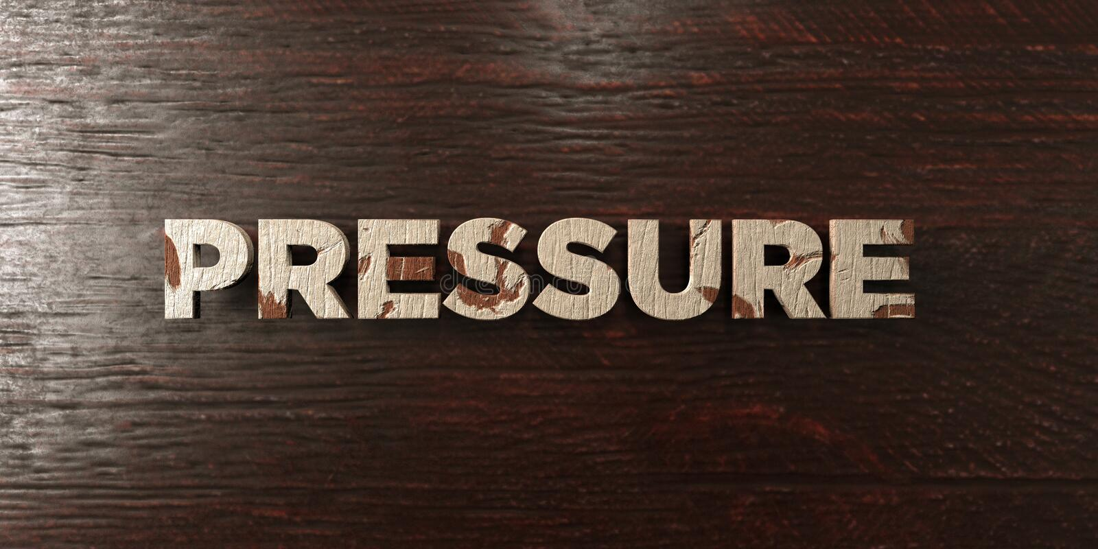 Pressure - grungy wooden headline on Maple - 3D rendered royalty free stock image stock illustration