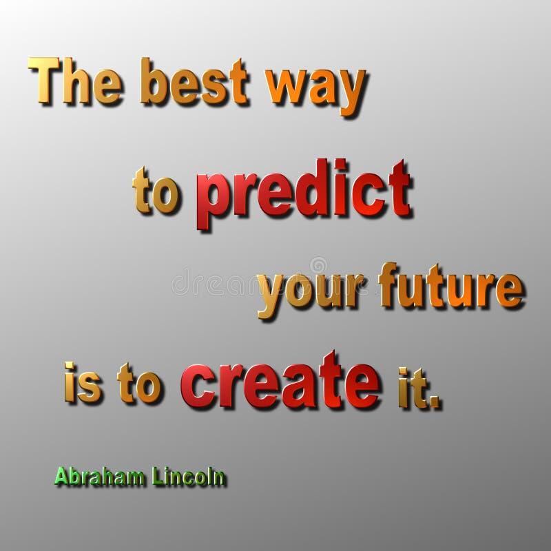 Preveja & crie citações Abraham Lincoln ilustração stock