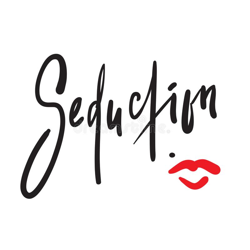 Seduction - simple motivational quote. Hand drawn beautiful lettering. Print for inspirational poster, t-shirt, bag, cups,. Card, flyer, sticker, badge. Elegant royalty free illustration