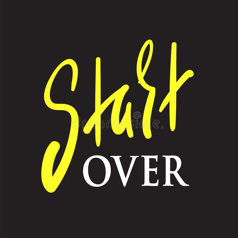 Start over - inspire and motivational quote. English idiom, lettering. Youth slang royalty free illustration