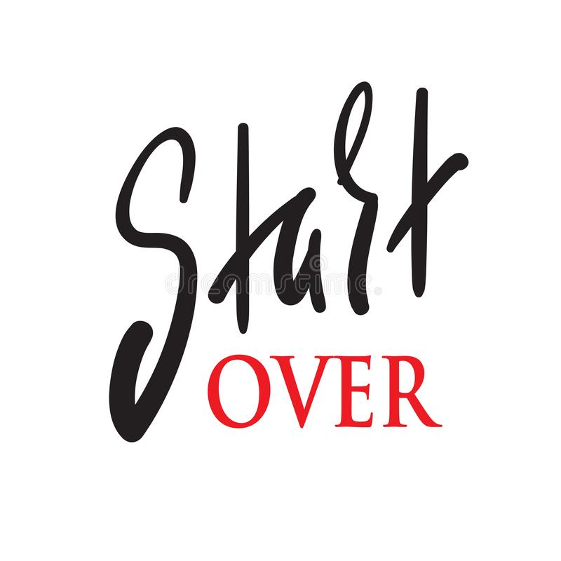 Start over - inspire and motivational quote. English idiom, lettering. Youth slang. Print for inspirational poster, t-shirt, bag, royalty free illustration
