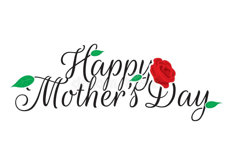 Happy Mother`s Day, Rose Illustration, Wording Design. Art Design, Isolated Vector on white background royalty free illustration