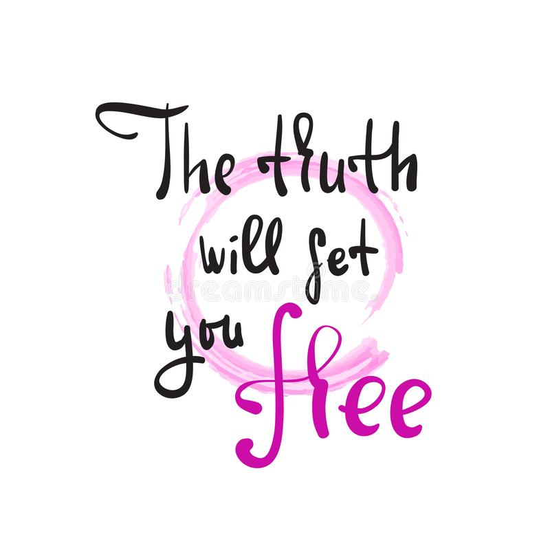 The truth will set you free - religious inspire and motivational quote. Hand drawn beautiful lettering. Print for inspirational poster, t-shirt, bag, cups royalty free stock photography