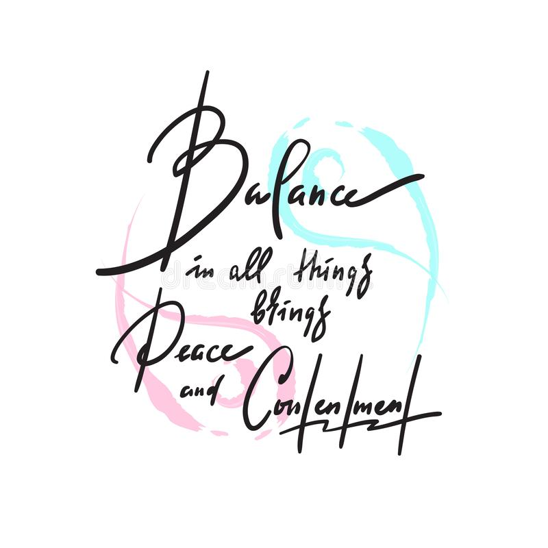 Balance in all things brings peace and contentment - inspire motivational quote. Hand drawn beautiful lettering. stock photography