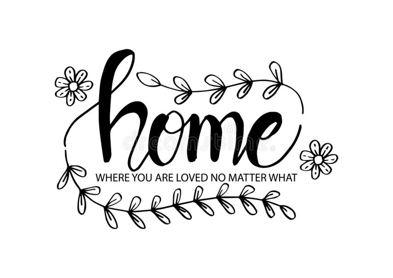 Home where you are loved no matter what,. Motivational quote. Wall decoration stock illustration