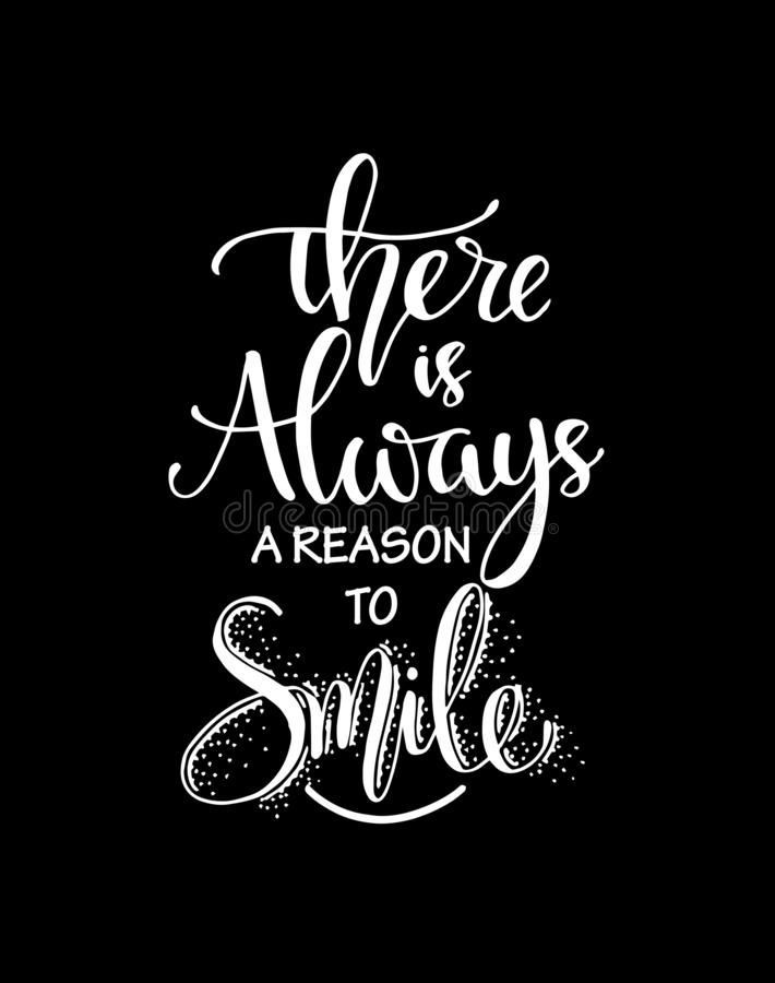Vector illustration with hand-drawn lettering. `There is always reason to smile` poster or postcard royalty free illustration