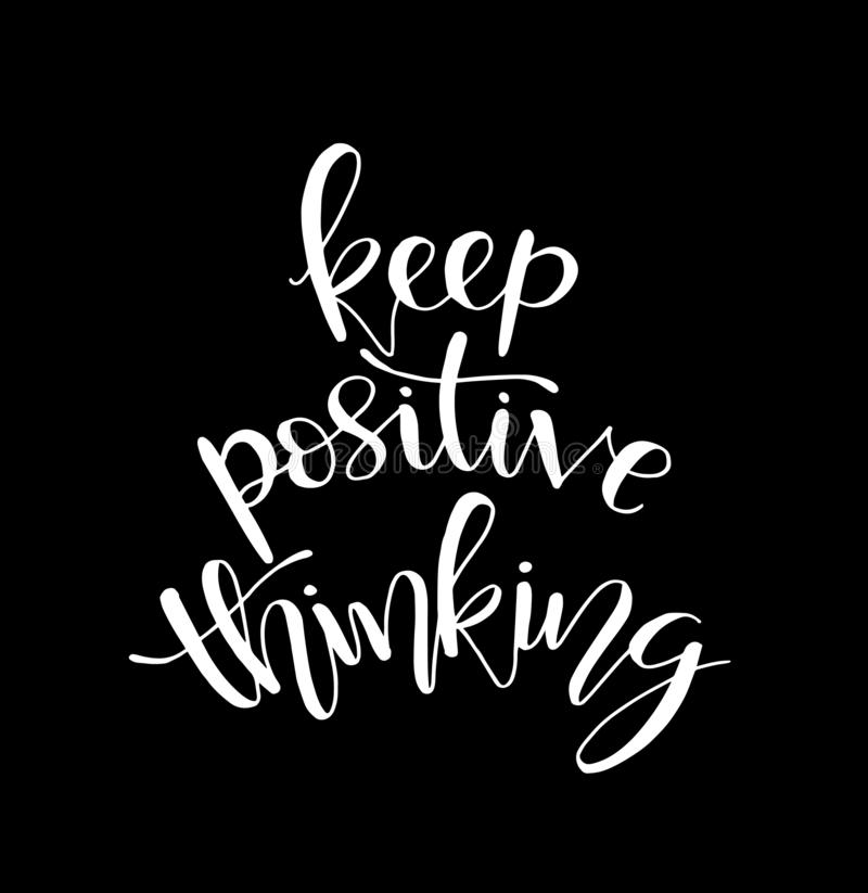 Hand lettering inscription Keep Positive Thinking, motivational quotes posters, inspirational text, calligraphy vector. Illustration collection royalty free illustration