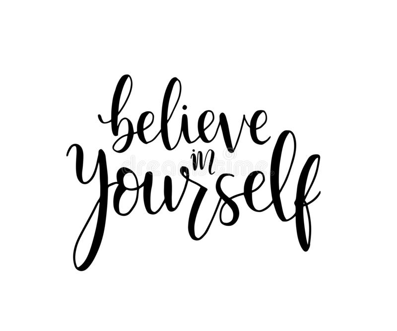Believe in yourself, hand lettering inscription positive typography poster, conceptual handwritten phrase, modern calligraphy royalty free illustration