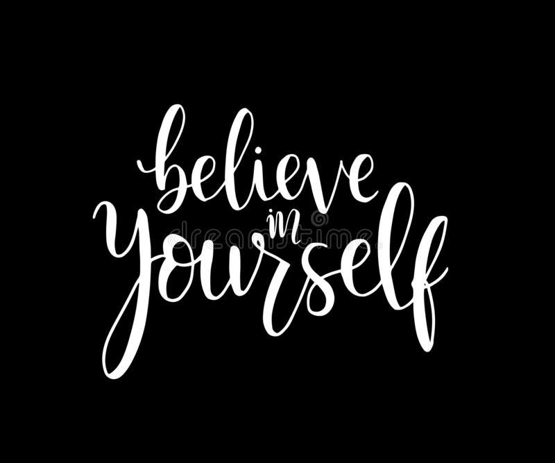 Believe in yourself, hand lettering inscription positive typography poster, conceptual handwritten phrase, modern calligraphy. Vector illustration vector illustration