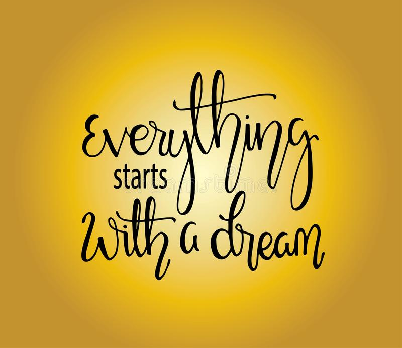 Hand drawn word. Brush pen lettering with phrase Everything starts with a dream. Vector illustration vector illustration