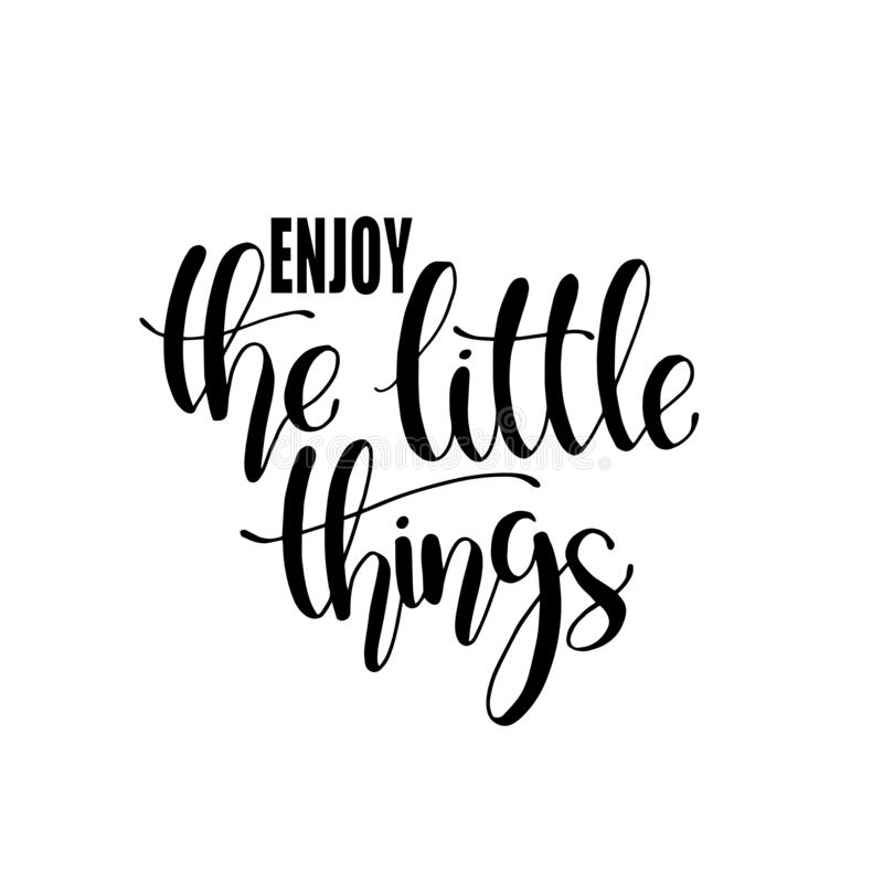 Enjoy the little things - Hand drawn inspirational quote. Vector isolated typography design element. Good for prints,t-shirts, cards, banners. hand lettering stock illustration
