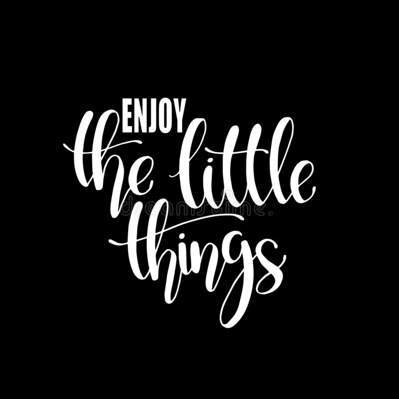 Enjoy the little things - Hand drawn inspirational quote. Vector isolated typography design element. Good for prints,t-shirts, cards, banners. hand lettering royalty free illustration
