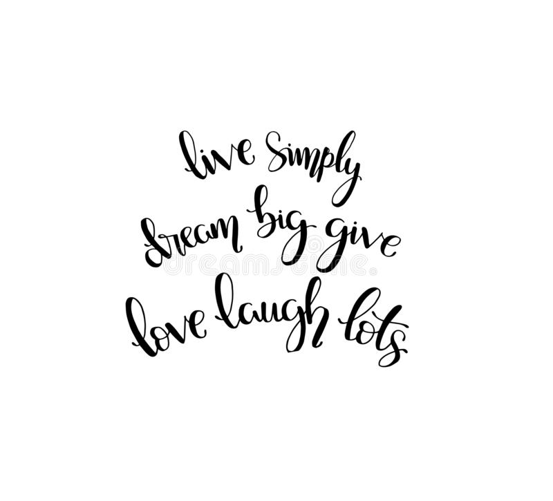 Hand lettering, motivational quotes text Live simply dream big give love laugh lots vector illustration