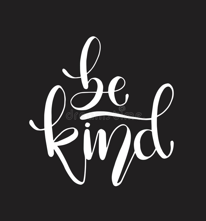 Be kind hand written lettering. Inspirational quote. Vector illustration. Typographical design with creative slogan stock illustration