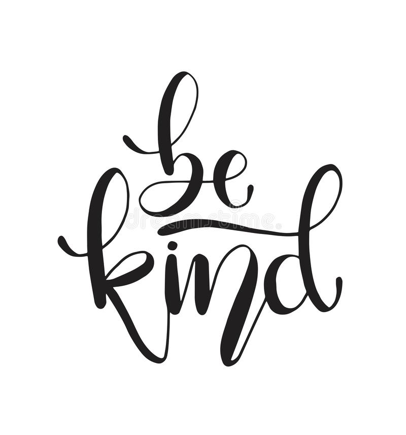 Be kind hand written lettering. Inspirational quote. Vector illustration. Typographical design with creative slogan royalty free illustration